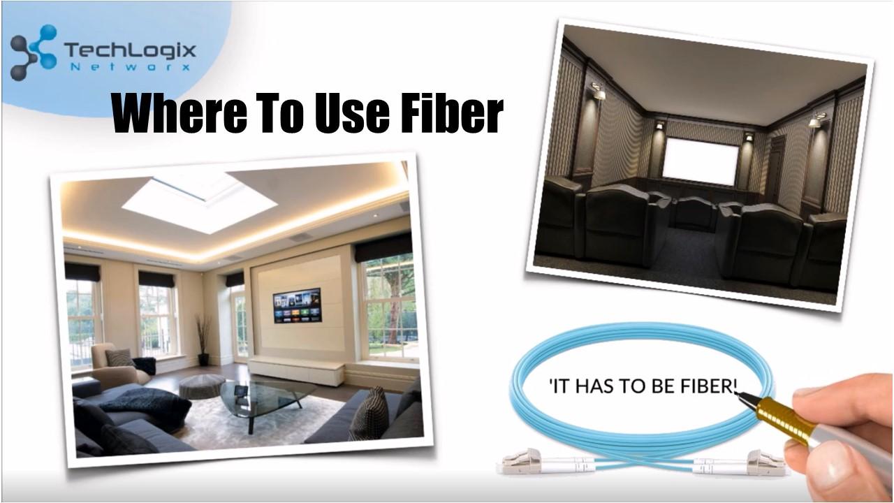 Where To Use Fiber
